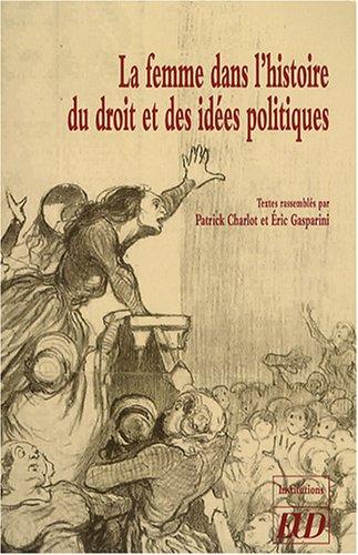 La femme dans l'histoire du droit et des ides politiques