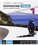 Destinazione Italia, Europa e mondo. Destinazione Italia. Per le Scuole superiori. Con e-book. Con espansione online: 1