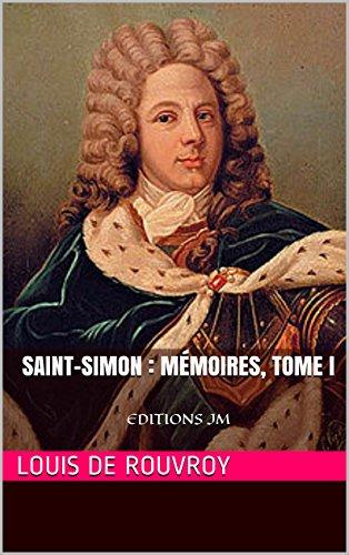 Saint-Simon : Mémoires, tome I 1691-1701: EDITIONS JM