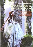 Romagna incantata. Un viaggio straordinario nelle fiabe e nelle leggende romagnole
