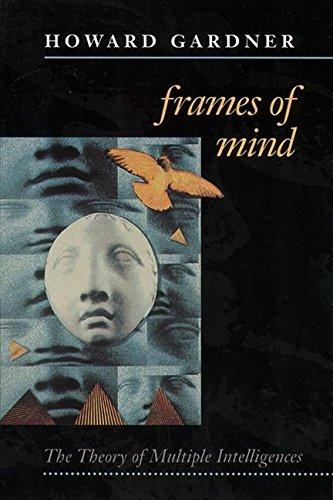 Frames of Mind: Theory of Multiple Intelligences por Howard Gardner