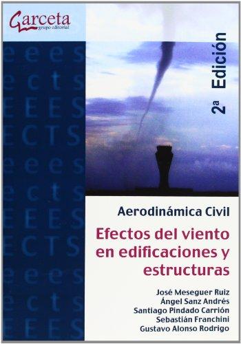Aerodinámica civil 2ª Edición: Efectos del viento en edificaciones y estructuras (Texto (garceta)) por José Meseguer Ruiz