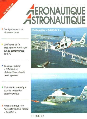 """L'AERONAUTIQUE, L'ASTRONAUTIQUE, N°3, MAI-JUIN 1997. LES EQUIPEMENTS DE VISION NOCTURNES/ L'INFLUENCE DE LA PROPAGATION MULTITRAJET SUR LES PERFORMANCES DU GPS / L'ELEMENT ORBITAL """"COLOMBUS"""": PHILOSOPHIE ET PLAN DE DEVELOPPEMENT/ L'APPORT DU NUMERIQUE ..."""