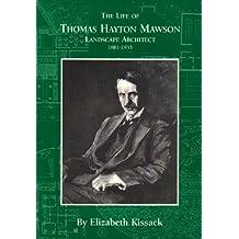 The Life of Thomas Hayton Mawson, Landscape Architect 1861-1933