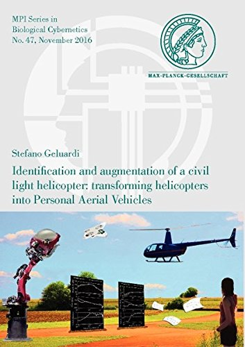 Identification and augmentation of a civil light helicopter: transforming helicopters into Personal Aerial Vehicles (MPI Series in Biological Cybernetics, Band 47)