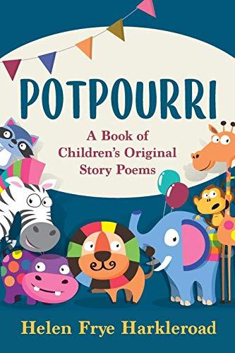 Potpourri: A Book of Children's Original Story Poems (English Edition)