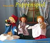 Puppenspiel für und mit Kindern (Arbeitsmaterial aus den Waldorfkindergärten, Band 7)