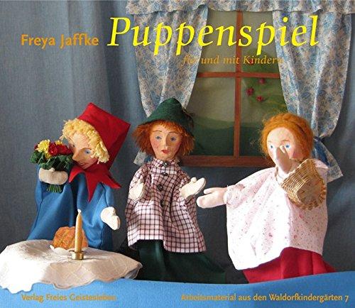 Puppenspiel für und mit Kindern (Arbeitsmaterial aus den Waldorfkindergärten)
