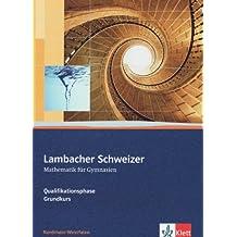 Lambacher Schweizer - Ausgabe Nordrhein-Westfalen - Neubearbeitung / Qualifikationsphase Grundkurs: Schülerbuch mit Begleit-CD