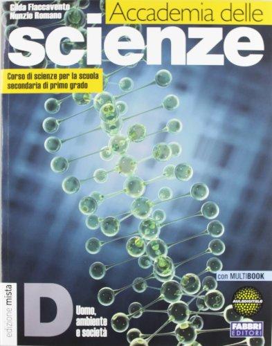 Accademia delle scienze. Tomo D: Uomo, ambiente e societ. Per la Scuola media. Con espansione online