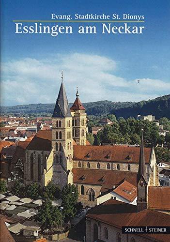 Esslingen am Neckar: Evang. Stadtkirche St. Dionys (Kleine Kunstführer / Kleine Kunstführer / Kirchen u. Klöster, Band 2299)
