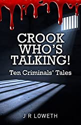 Crook Who's Talking!: Ten Criminals' Tales