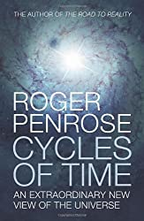 Cycles of Time: An Extraordinary New View of the Universe by Sir Roger Penrose (2010-09-23)