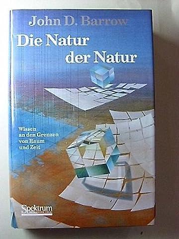 Die Natur der Natur: Die philosophischen Ansätze der modernen Kosmologie