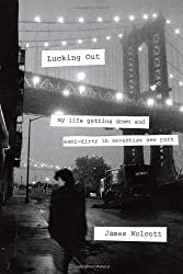 Lucking Out: My Life Getting Down and Semi-Dirty in the Seventies by James Wolcott (2011-10-25)