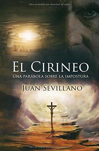 El Cirineo: Una parábola sobre la impostura por Juan Sevillano