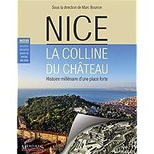 Nice, la colline du Château - Histoire millénaire d'une place forte