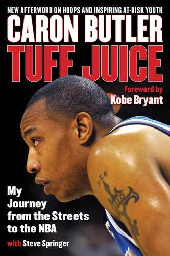 Tuff Juice: My Journey from the Streets to the Nba por Caron Butler