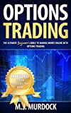 Options Trading: The Ultimate Beginner's Bible To Making Money Online with Options Trading (Trading, Options Trading, Stocks)