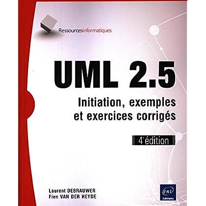 UML 2.5 - Initiation, exemples et exercices corrigés (4e édition)