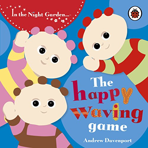 In the Night Garden: The Happy Waving Game: Story 4 por BBC