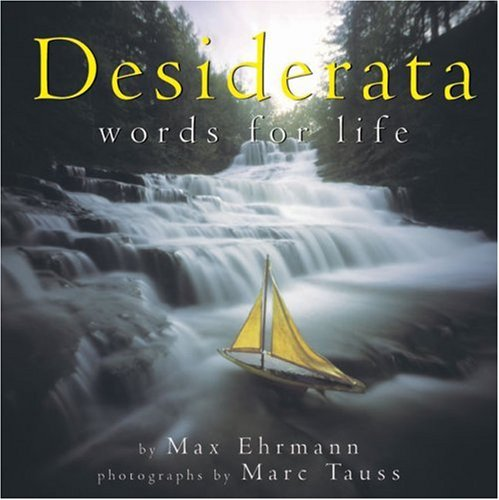 Desiderata: Words for Life por Max Ehrmann