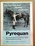 70er Jahre : PYREQUAN PFERDEARZNEI - alte Werbung /Originalwerbung/ Printwerbung /Anzeige /Anzeigenwerbung GROSSFORMAT 20 x 28 cm