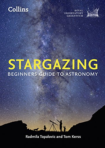 Collins Stargazing: Beginners guide to astronomy (Royal Observatory Greenwich) par Royal Observatory Greenwich, Radmila Topalovic, Tom Kerss