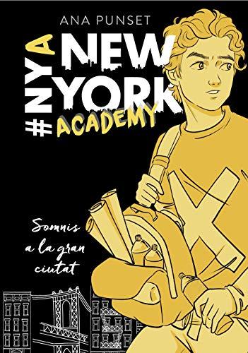 Somnis a la gran ciutat (Sèrie New York Academy 2) (Catalan Edition) por Ana Punset