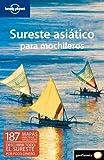 Sureste asiático para mochileros 2 (Guías de País Lonely Planet)