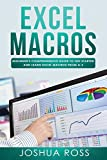 Excel Macros: Comprehensive Beginners Guide to Get Started and Learn Excel Macros from A-Z