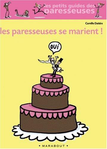 Les Paresseuses se marient !