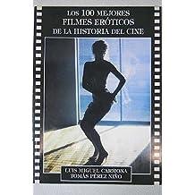 Los 100 mejores filmes eróticos de la historia del cine