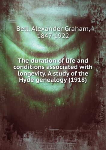 The duration of life and conditions associated with longevity. A study of the Hyde genealogy (1918)