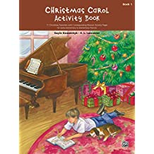 Christmas Carol Activity Book, Book 1: For Early Elementary to Elementary Piano