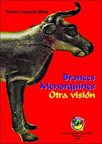 Bronces menorquines. Otra visión. por Ferran Lagarda Mata