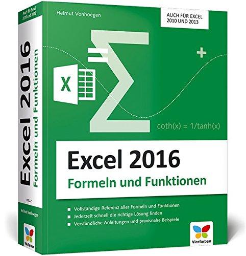 Excel (Excel 2016 – Formeln und Funktionen: Verständliche Anleitungen und praxisnahe Beispiele für schnelle Lösungen. Auch für Excel 2010 und 2013.)