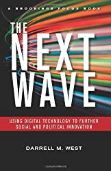 The Next Wave: Using Digital Technology to Further Social and Political Innovation (Brookings FOCUS Book) by Darrell M. West (2013-03-30)