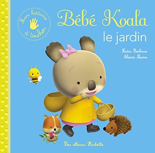 Mon histoire à toucher - Bébé Koala, le jardin par Nadia Berkane