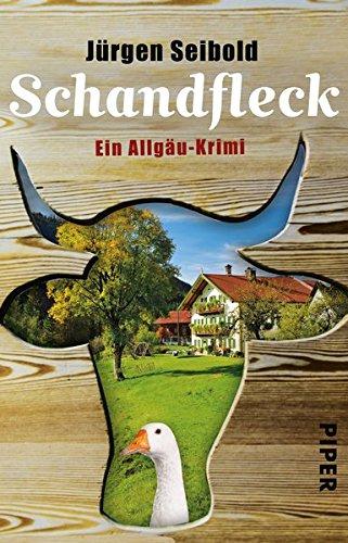 Preisvergleich Produktbild Schandfleck: Ein Allgäu-Krimi (Allgäu-Krimis, Band 5)