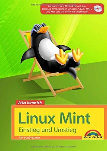 Linux Mint 18 – Einstieg und Umstieg - Das Komplettpaket für den  erfolgreichen Einstieg  Mit vielen Beispielen und Übungen