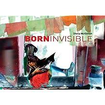 Born invisible