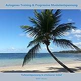 Autogenes Training & PME - Schwere-Übung - zum Einschlafen