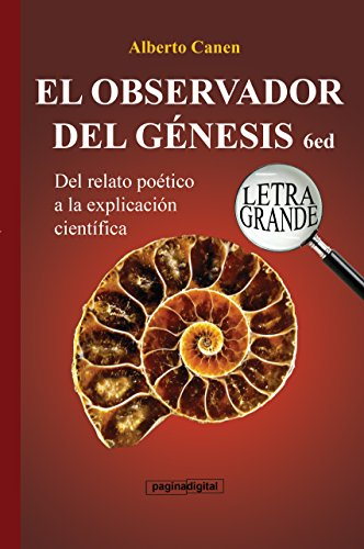 Portada del libro 6ed El Observador del Genesis - LETRA GRANDE: Del relato poetico a la explicacion cientifica