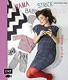 Mama-Baby-Strickbuch: 27 Strickprojekte für ein gutes Bauchgefühl (Mama-Baby-Bücher)
