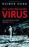 Der amerikanische Virus. Wie verhindern wir den nächsten Crash?