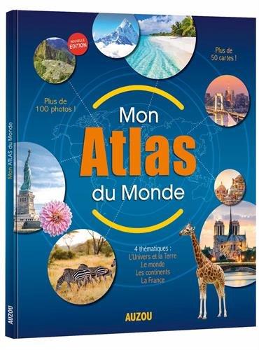Mon atlas du monde Auzou (édition 2018)