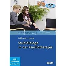 Stuhldialoge in der Psychotherapie: Beltz Video-Learning, 2 DVDs, Laufzeit: 280 Min.