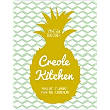 Creole Kitchen: Sunshine Flavours from the Caribbean