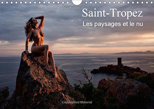 Saint-Tropez les paysages et le nu : Photos érotiques au bord de la mer et dans la nature. Calendrier mural A4 horizontal 2016 par Martin Zurmuehle